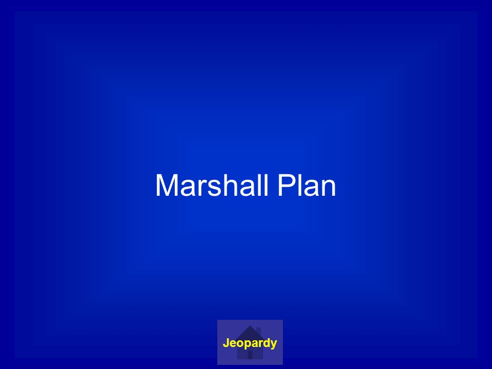 Marshall Plan Jeopardy