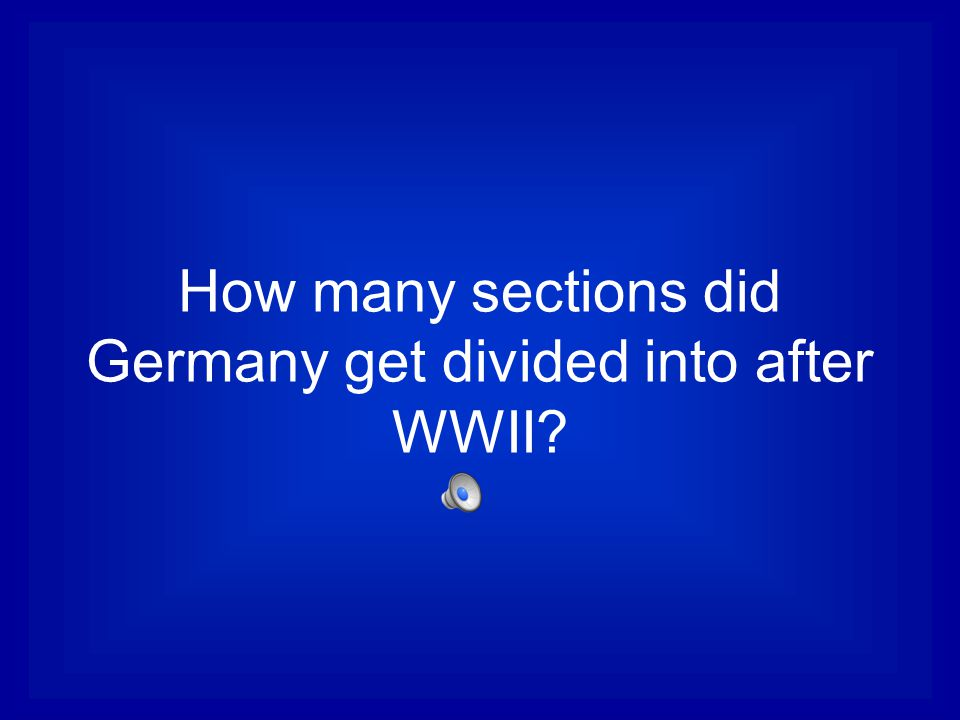How many sections did Germany get divided into after WWII