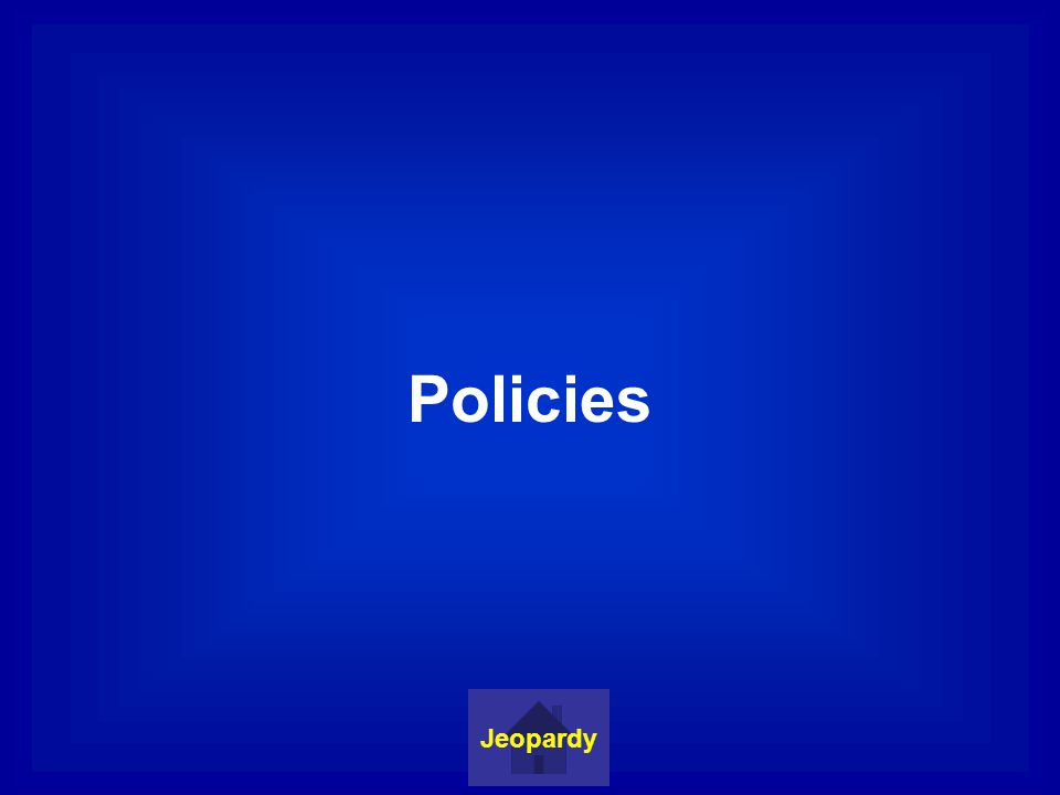 Policies Jeopardy