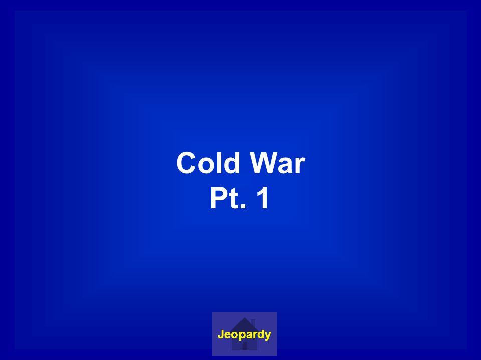 Cold War Pt. 2 Jeopardy