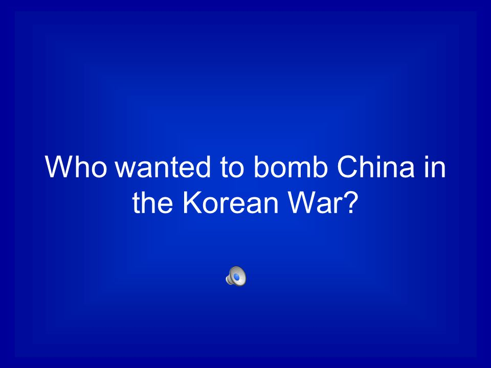Who wanted to bomb China in the Korean War
