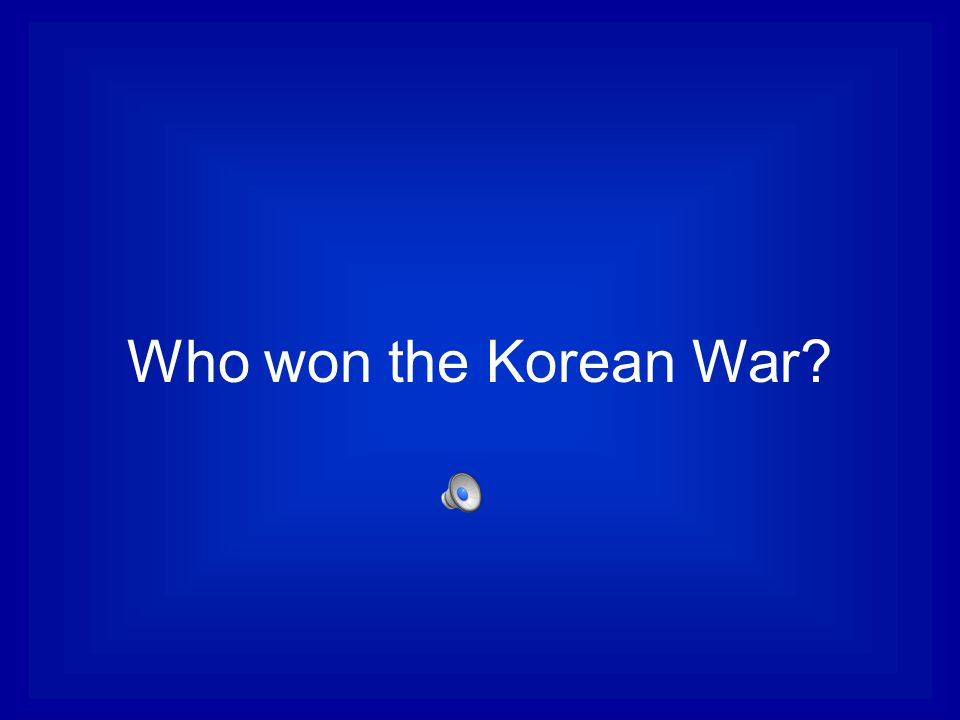 Who won the Korean War