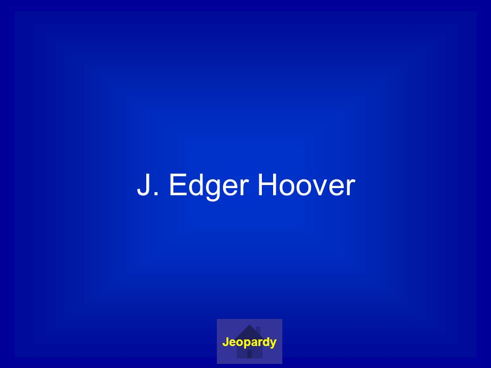 J. Edger Hoover Jeopardy