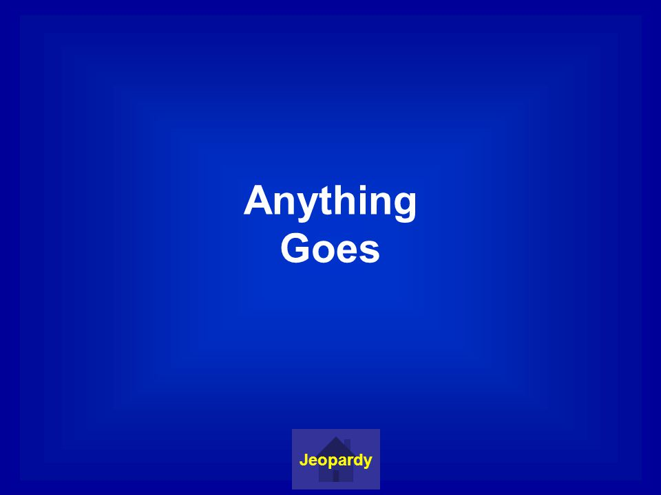 Anything Goes Jeopardy