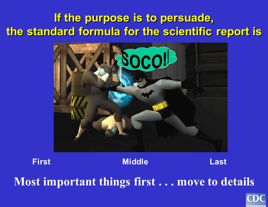 IMMRAD If the purpose is to inform, the standard formula for the scientific report is