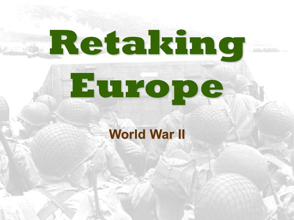 Retaking Europe World War II