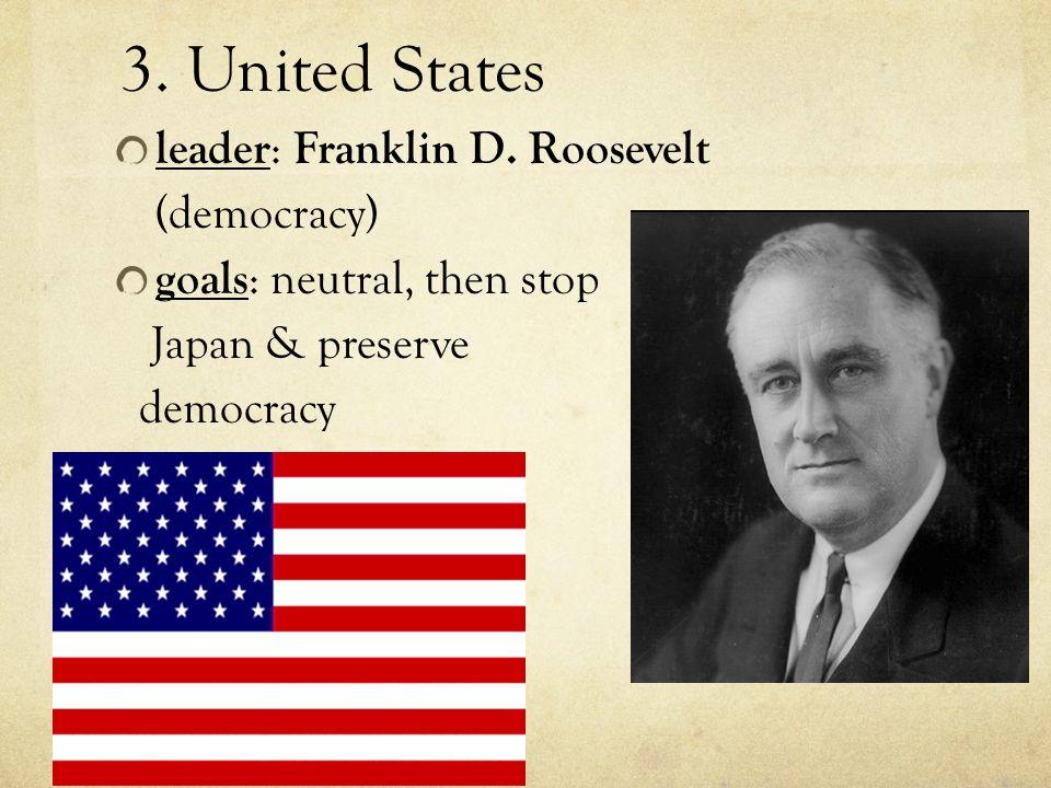 2. Great Britain leader: Winston Churchill (democracy) goal : preserve democracy & freedom