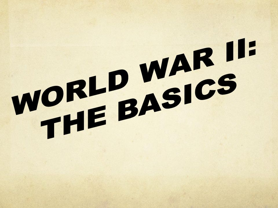 Learning Targets Students will be able to: 1. Compare and contrast the Allied and Axis Powers.