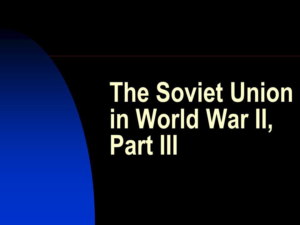 The Soviet Union in World War II, Part III