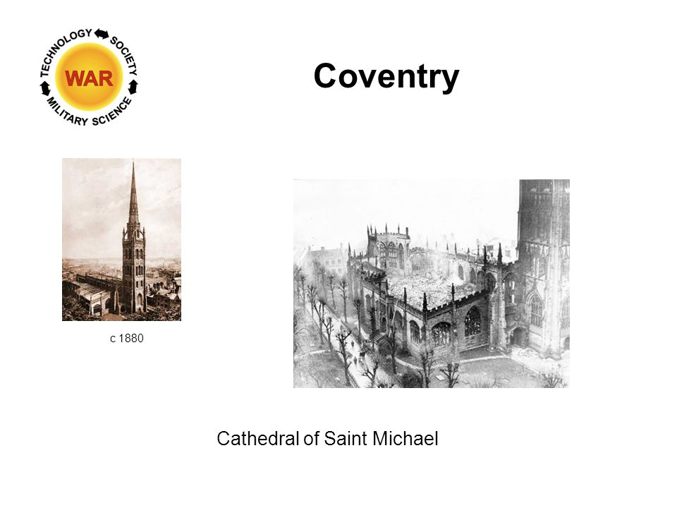 Coventry Industrial city in the midlands Subjected to a massive air raid (400+) on November 14, 1940 Center city and cathedral wiped out 1,400 killed or injured Myth:Churchill knew about raid but could not act to defend