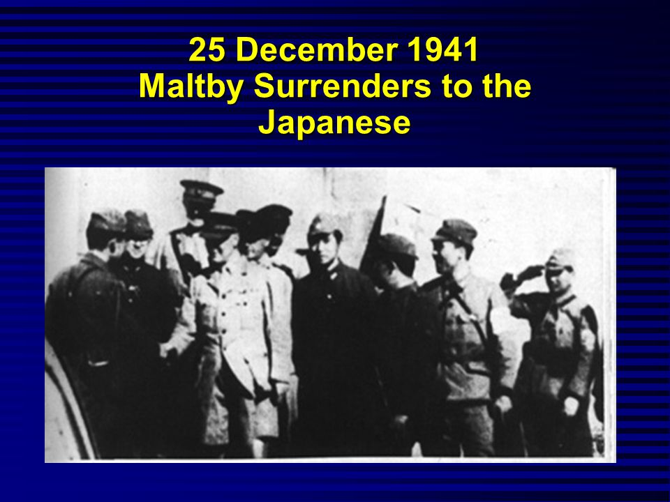 25 December 1941 Maltby Surrenders to the Japanese