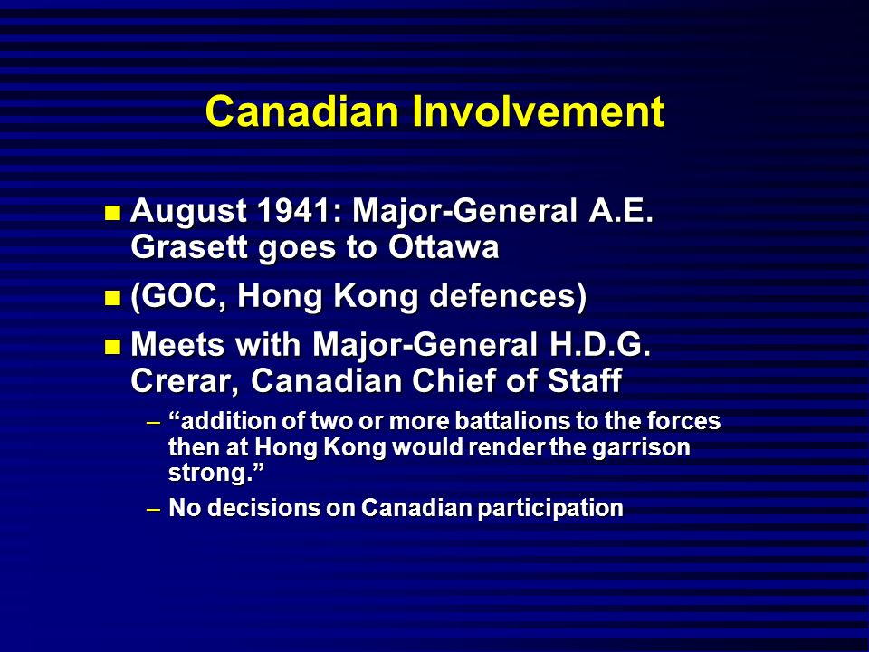 Canadian Involvement n August 1941: Major-General A.E.