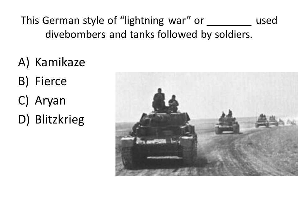 This German style of lightning war or ________ used divebombers and tanks followed by soldiers.