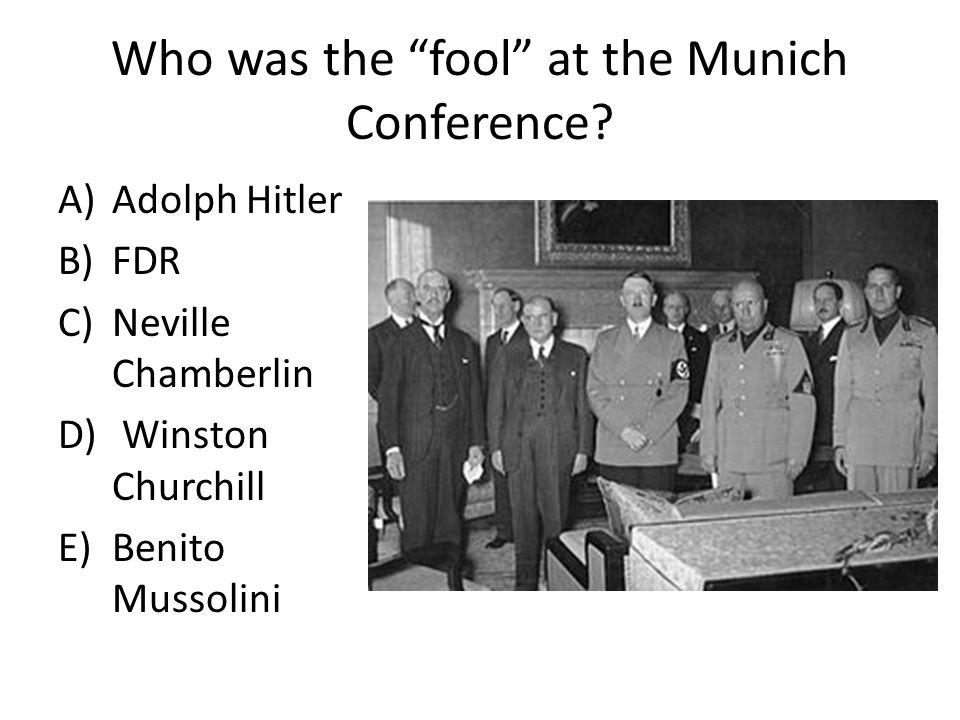 Who was the fool at the Munich Conference.