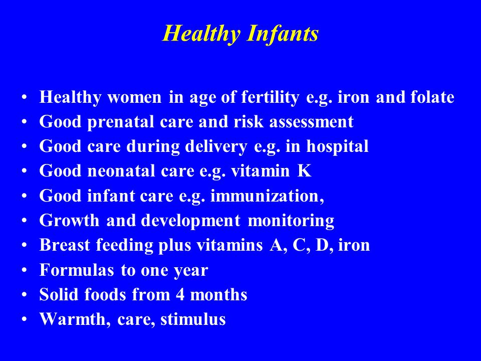 Healthy Infants Healthy women in age of fertility e.g.