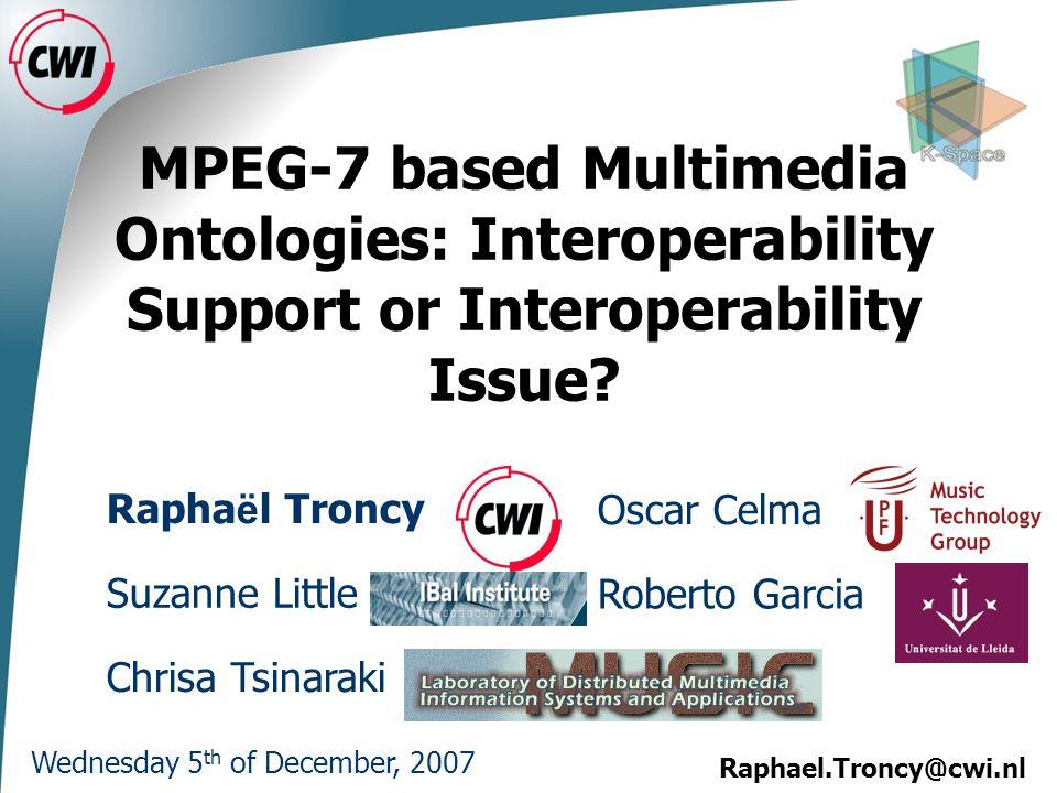 MPEG-7 based Multimedia Ontologies: Interoperability Support or Interoperability Issue.