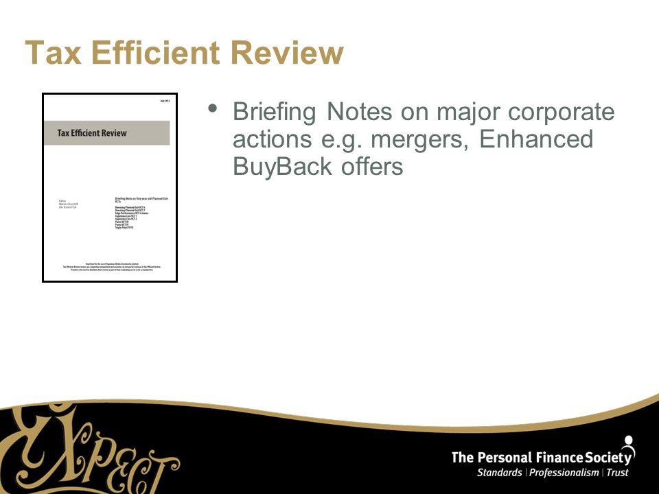 Tax Efficient Review Briefing Notes on major corporate actions e.g. mergers, Enhanced BuyBack offers