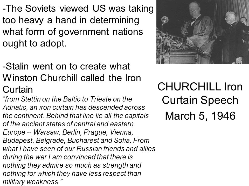 -The Soviets viewed US was taking too heavy a hand in determining what form of government nations ought to adopt.
