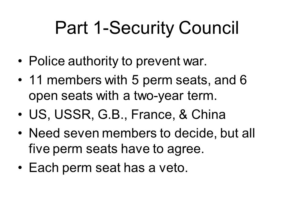 Part 1-Security Council Police authority to prevent war.