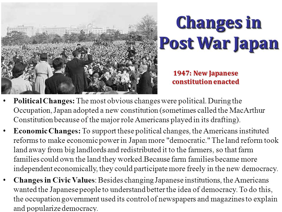 American Occupation of Japan After the fall of Japan, the Allies, led by the U.S., which supervised the writing a new constitution, abolished the arme