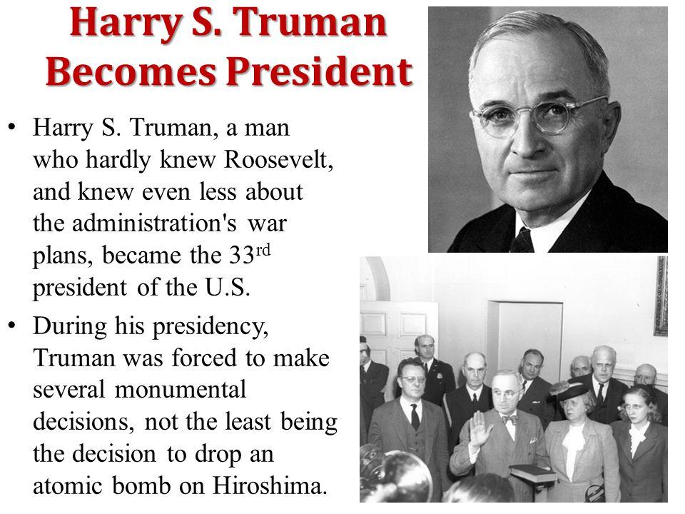 Harry S.Truman Becomes President Harry S.