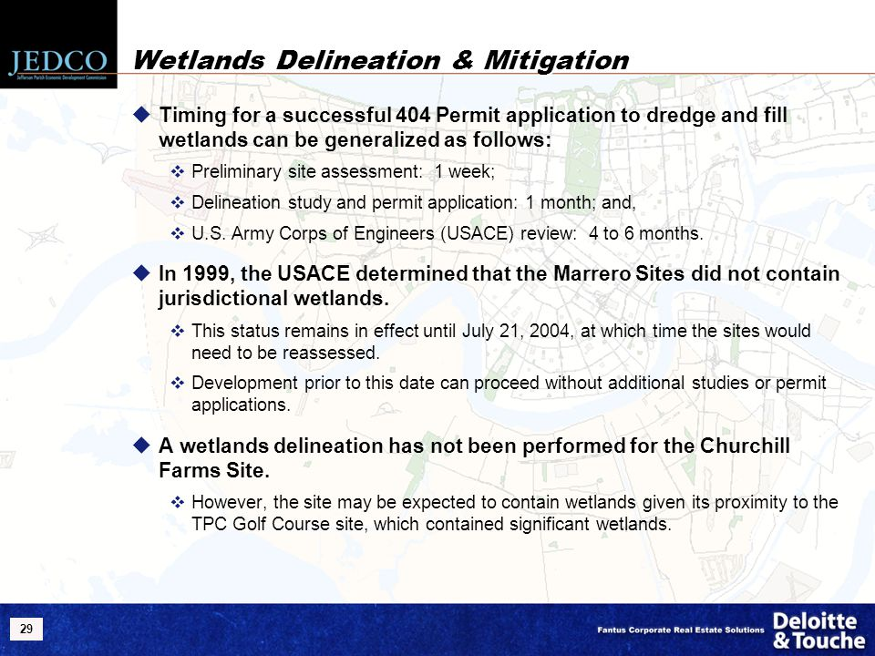 29 Wetlands Delineation & Mitigation  Timing for a successful 404 Permit application to dredge and fill wetlands can be generalized as follows:  Pre