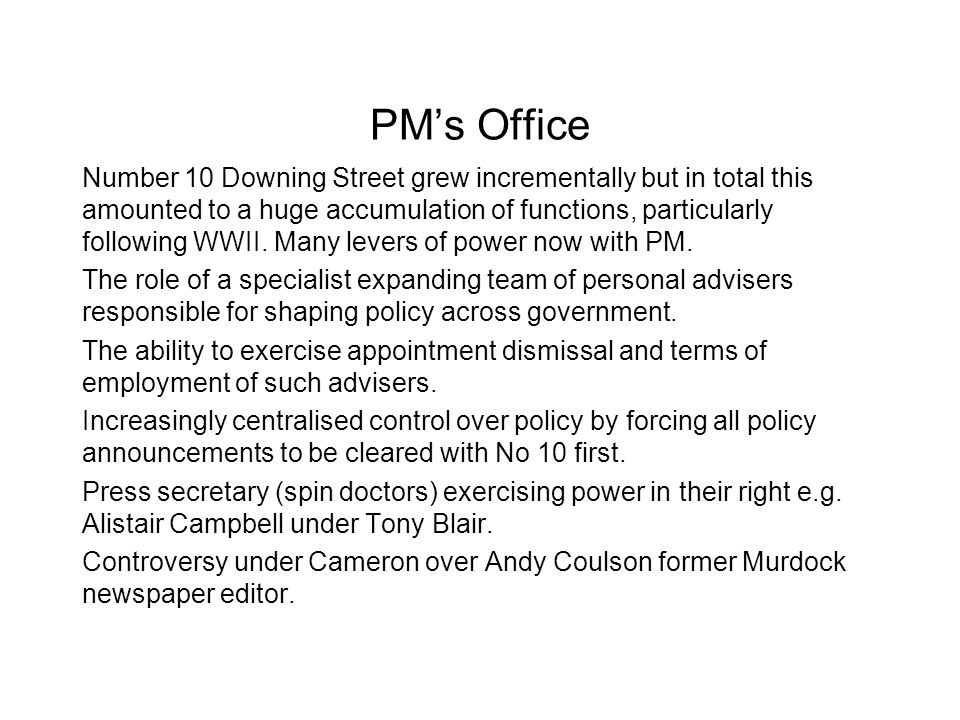 PM's Office Number 10 Downing Street grew incrementally but in total this amounted to a huge accumulation of functions, particularly following WWII. M