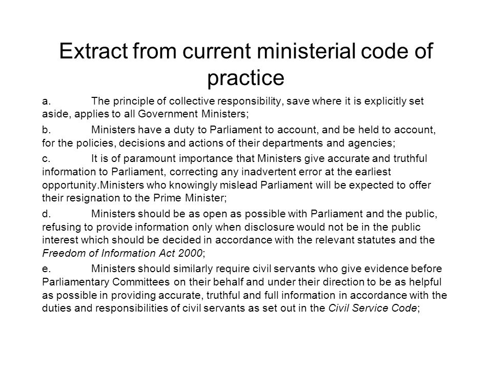 Extract from current ministerial code of practice a.The principle of collective responsibility, save where it is explicitly set aside, applies to all