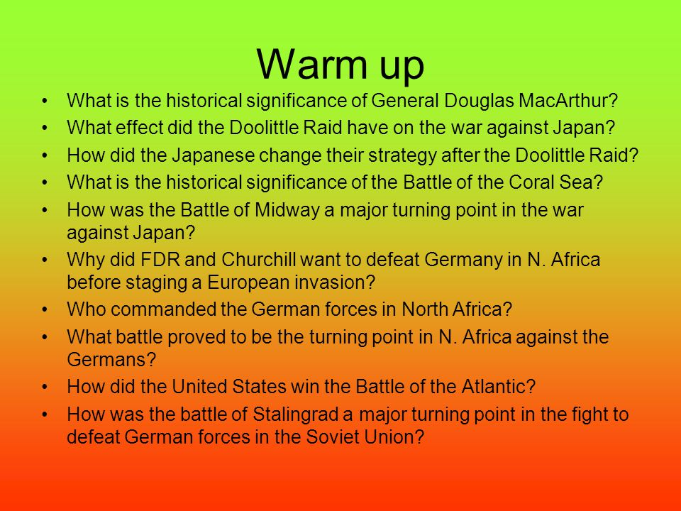 Warm up What is the historical significance of General Douglas MacArthur.