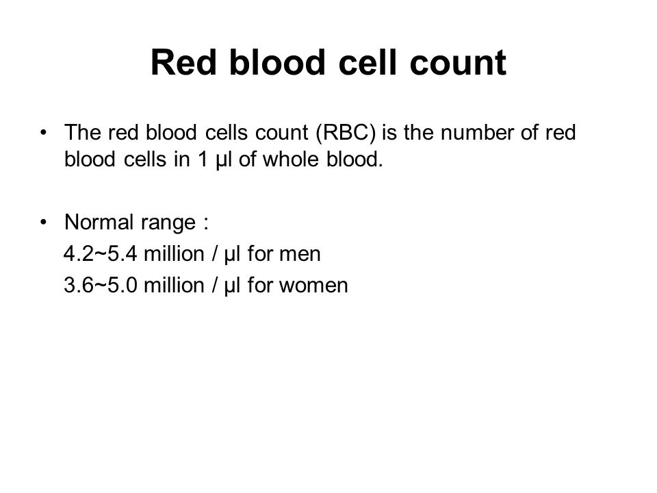 Red blood cell count The red blood cells count (RBC) is the number of red blood cells in 1 μ l of whole blood. Normal range : 4.2~5.4 million / μl for