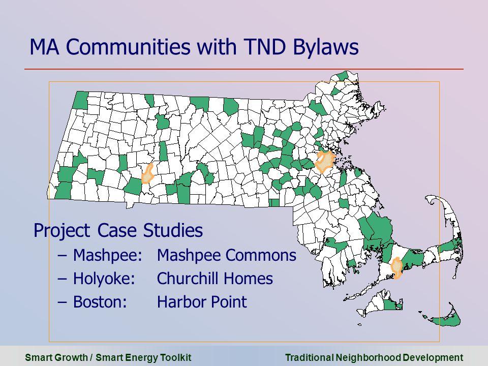 Smart Growth / Smart Energy Toolkit Traditional Neighborhood Development MA Communities with TND Bylaws Project Case Studies –Mashpee:Mashpee Commons