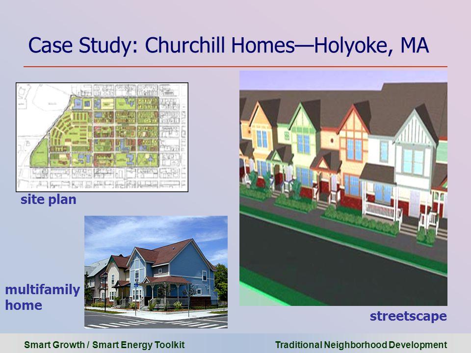 Smart Growth / Smart Energy Toolkit Traditional Neighborhood Development Case Study: Churchill Homes—Holyoke, MA multifamily home streetscape site pla