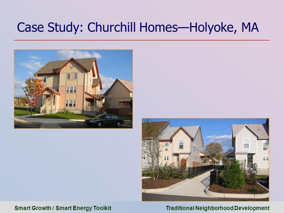 Smart Growth / Smart Energy Toolkit Traditional Neighborhood Development Case Study: Churchill Homes—Holyoke, MA