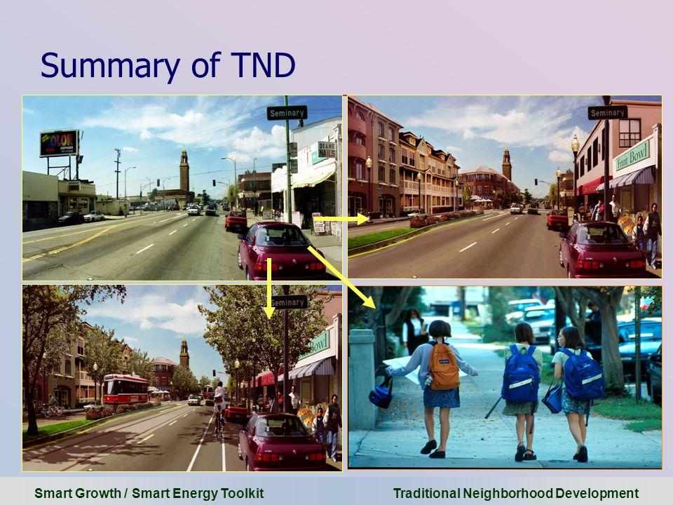 Smart Growth / Smart Energy Toolkit Traditional Neighborhood Development Summary of TND