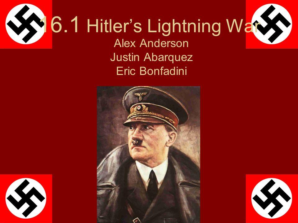 16.1 Hitler's Lightning War Alex Anderson Justin Abarquez Eric Bonfadini
