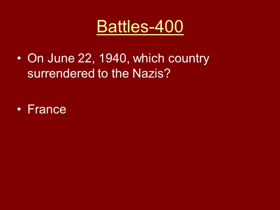 Battles-400 On June 22, 1940, which country surrendered to the Nazis? France