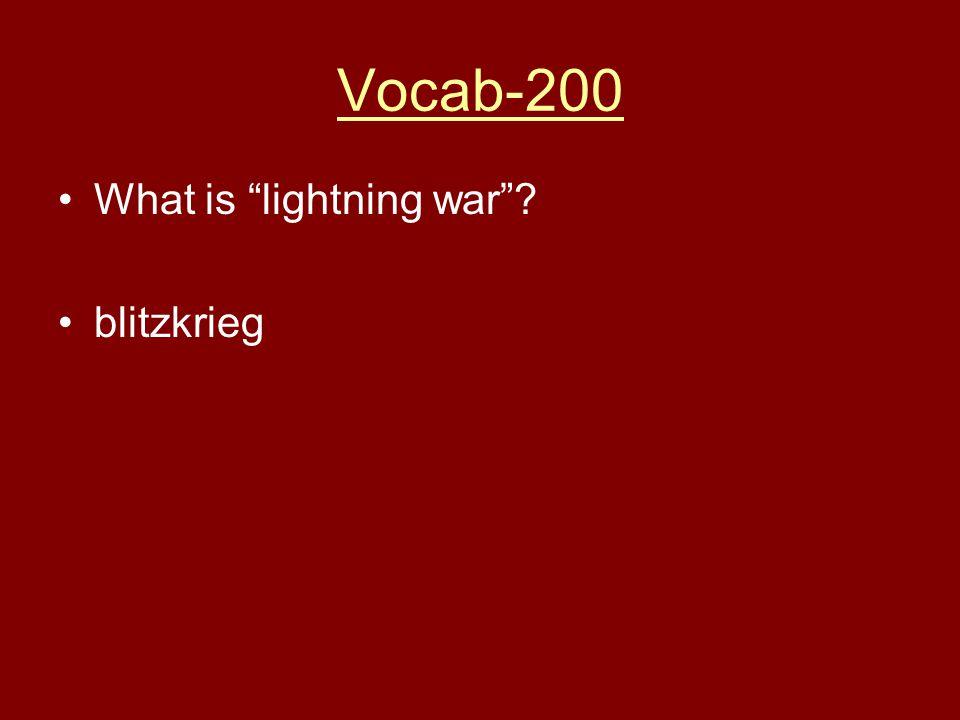 """Vocab-200 What is """"lightning war""""? blitzkrieg"""