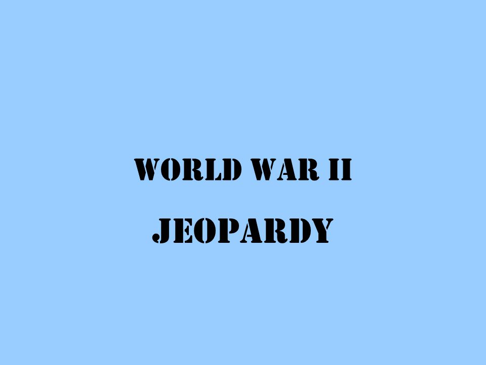 World War II Jeopardy