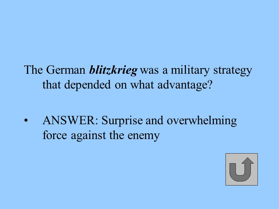 The German blitzkrieg was a military strategy that depended on what advantage.