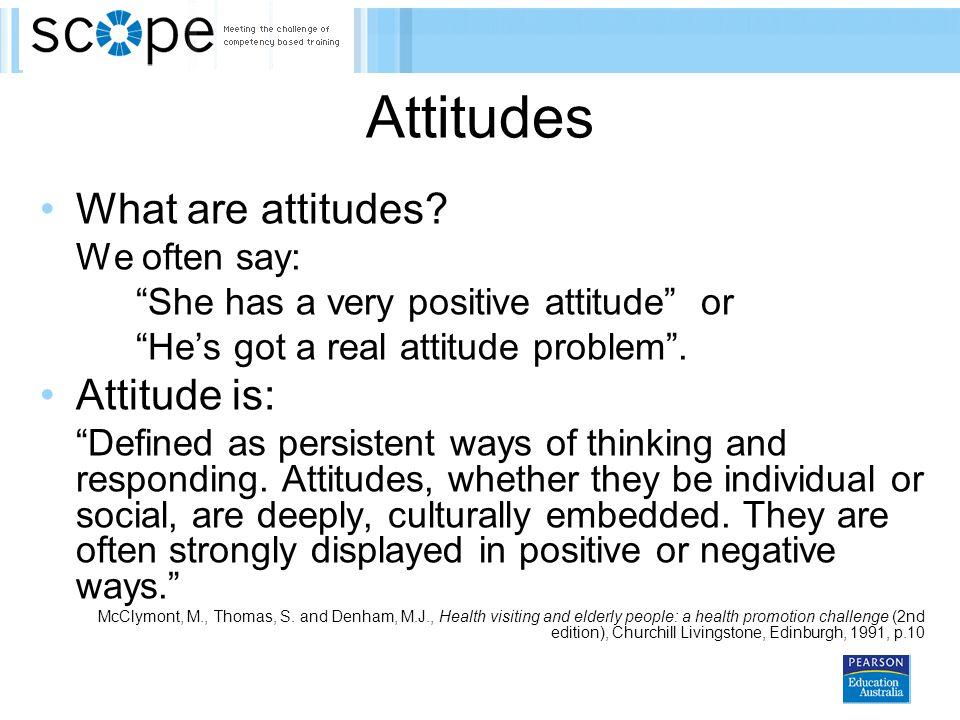 Attitudes What are attitudes.