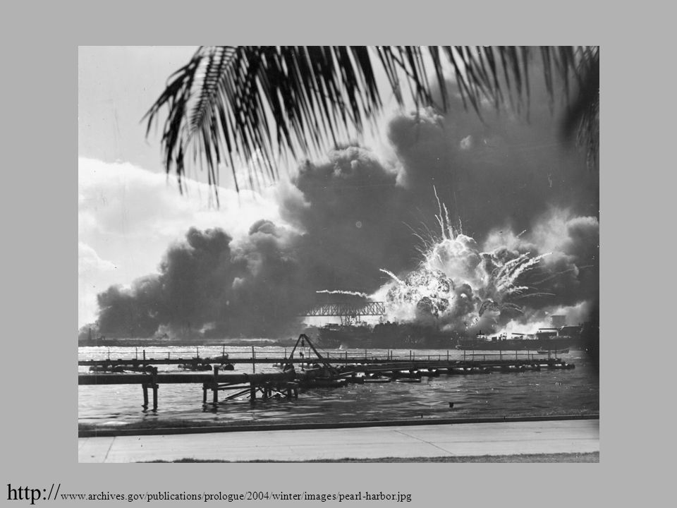 http:// www.archives.gov/publications/prologue/2004/winter/images/pearl-harbor.jpg