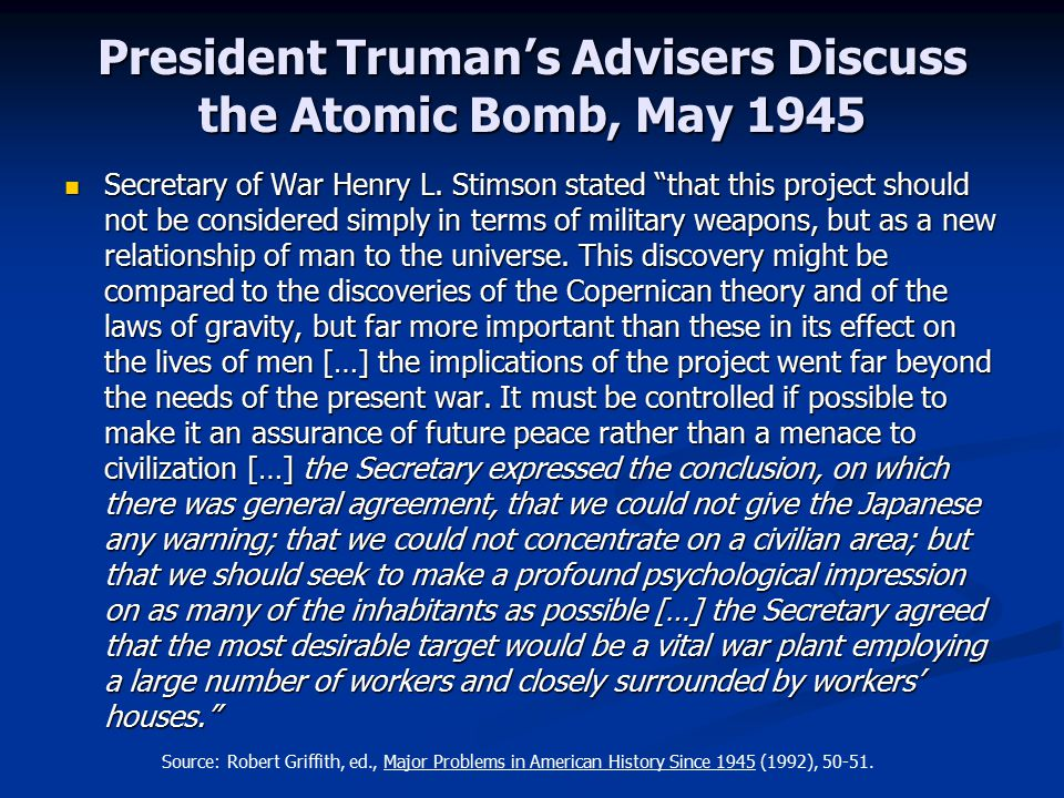 President Truman's Advisers Discuss the Atomic Bomb, May 1945 Secretary of War Henry L.