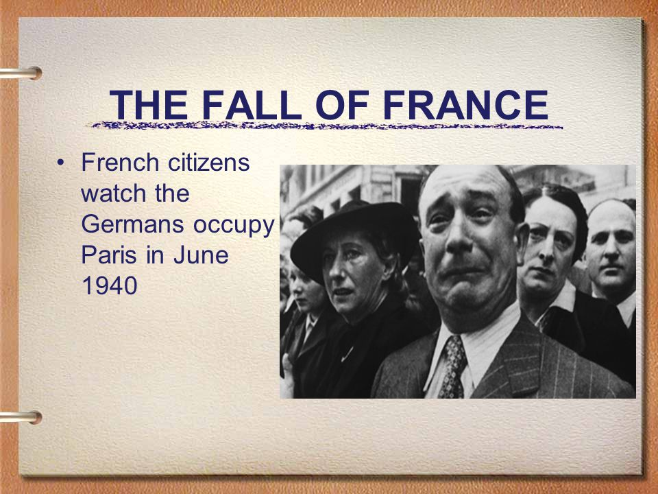 THE FALL OF FRANCE French citizens watch the Germans occupy Paris in June 1940
