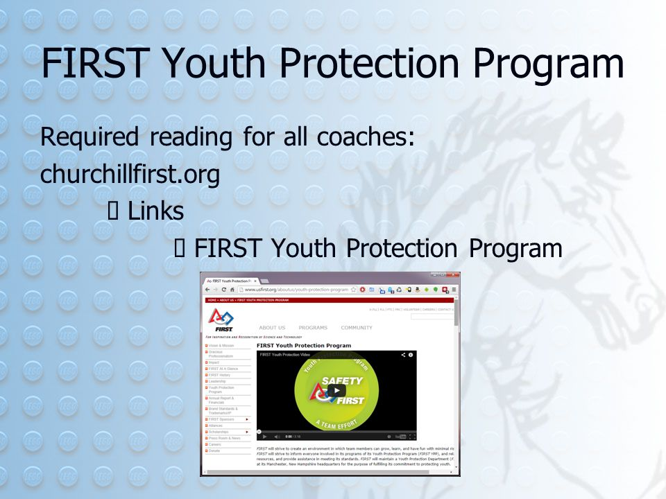 FIRST Youth Protection Program Required reading for all coaches: churchillfirst.org  Links  FIRST Youth Protection Program