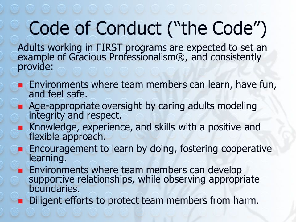 Code of Conduct ( the Code ) Environments where team members can learn, have fun, and feel safe.