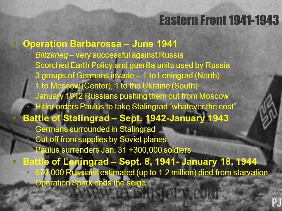 Eastern Front 1941-1943  Operation Barbarossa – June 1941 Blitzkrieg – very successful against Russia Scorched Earth Policy and guerilla units used b