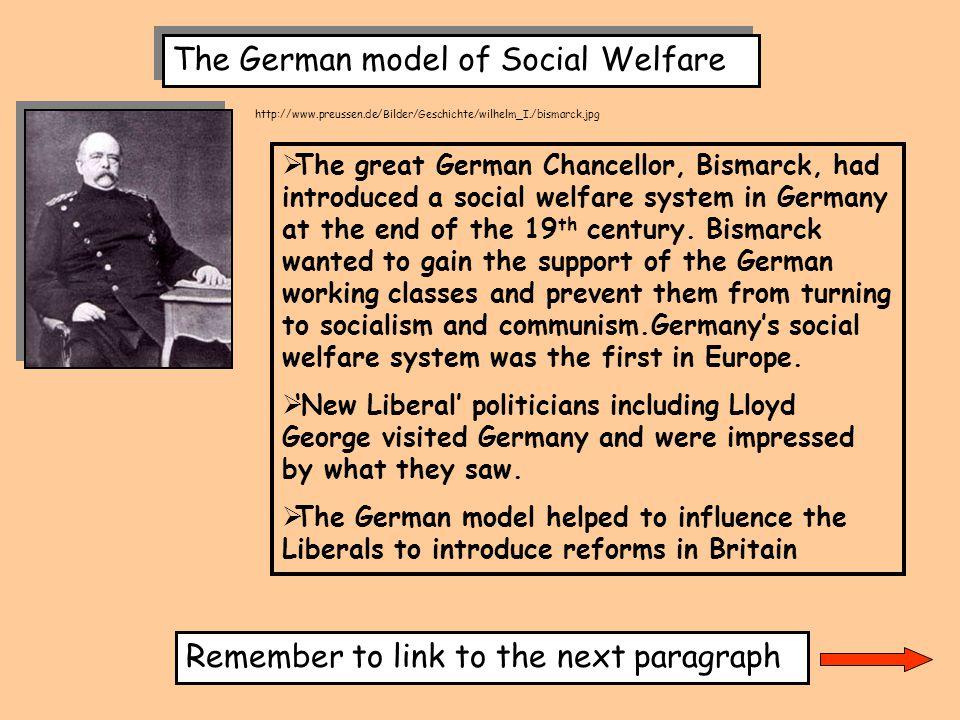 The German model of Social Welfare http://www.preussen.de/Bilder/Geschichte/wilhelm_I./bismarck.jpg  The great German Chancellor, Bismarck, had intro