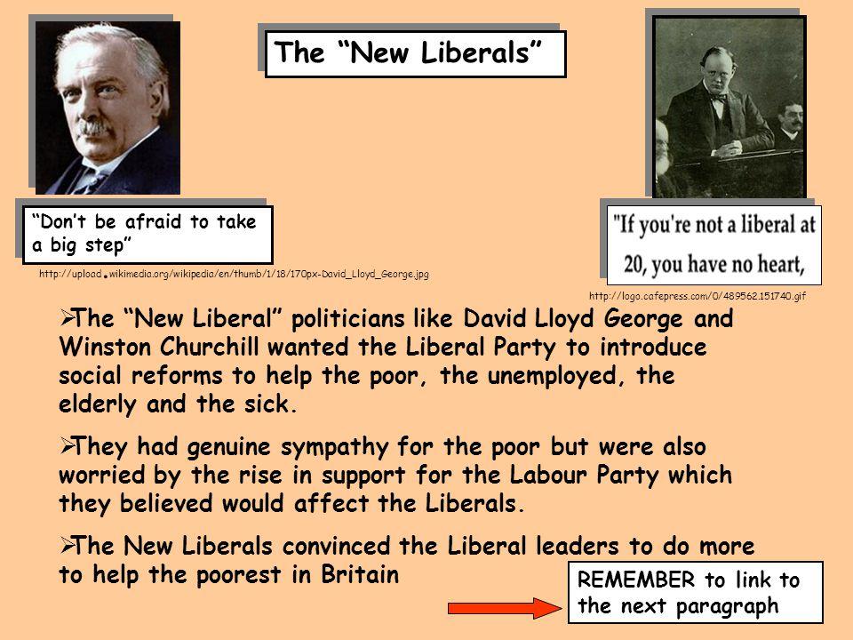 "The ""New Liberals"" http://logo.cafepress.com/0/489562.151740.gif http://upload. wikimedia.org/wikipedia/en/thumb/1/18/170px-David_Lloyd_George.jpg ""Do"