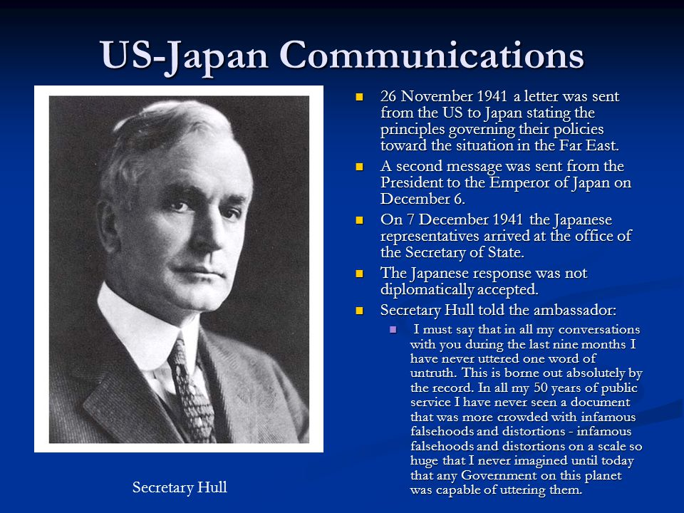 US-Japan Communications 26 November 1941 a letter was sent from the US to Japan stating the principles governing their policies toward the situation i