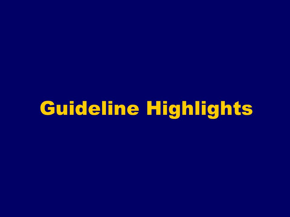 Guideline Highlights
